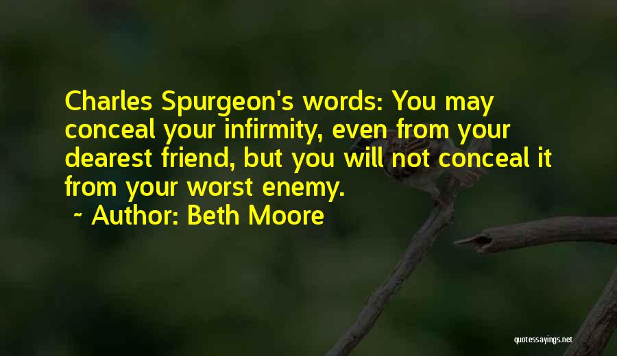 The Worst Enemy Is The Best Friend Quotes By Beth Moore