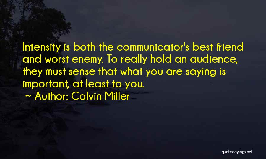 The Worst Enemy Is The Best Friend Quotes By Calvin Miller