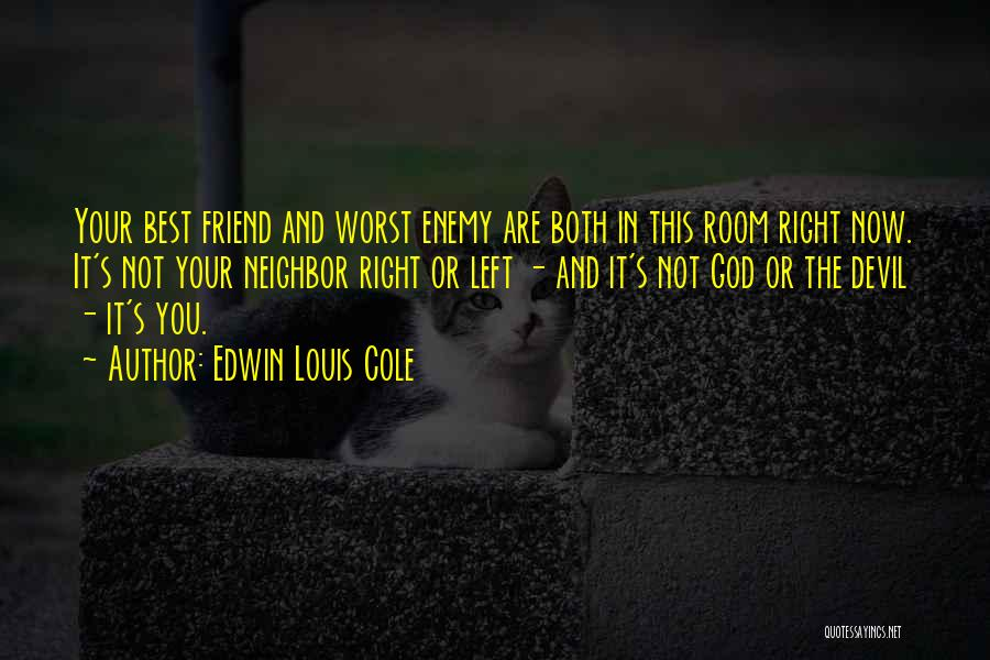 The Worst Enemy Is The Best Friend Quotes By Edwin Louis Cole