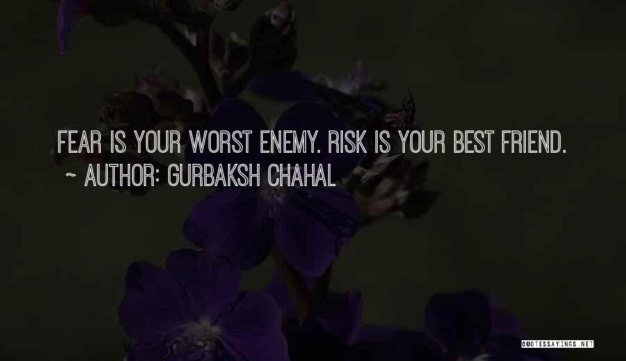 The Worst Enemy Is The Best Friend Quotes By Gurbaksh Chahal