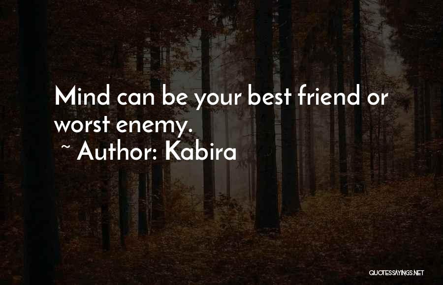 The Worst Enemy Is The Best Friend Quotes By Kabira