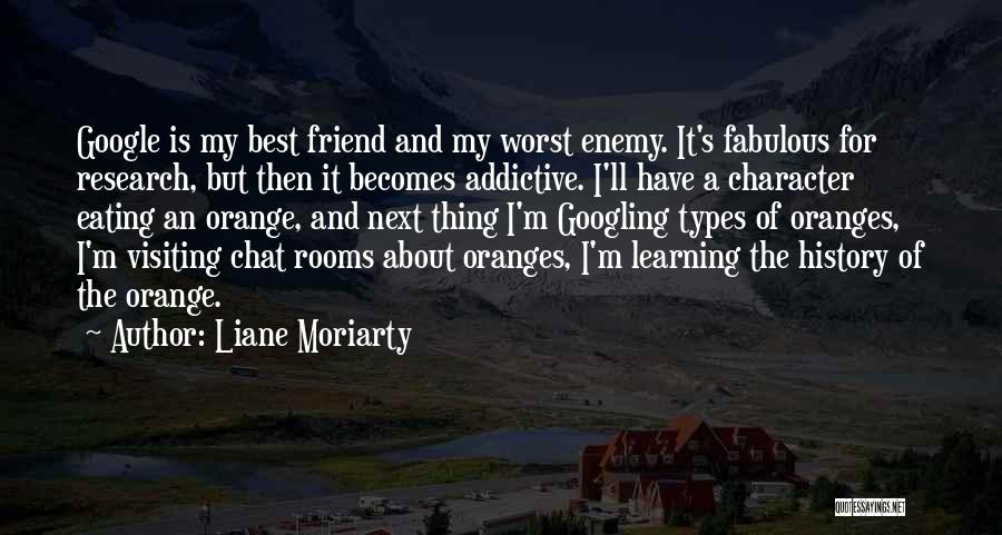 The Worst Enemy Is The Best Friend Quotes By Liane Moriarty