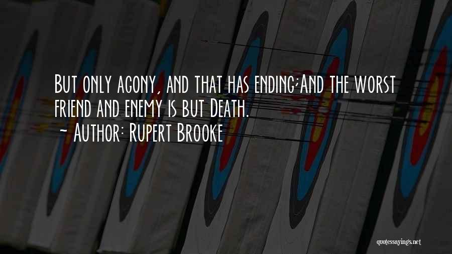 The Worst Enemy Is The Best Friend Quotes By Rupert Brooke