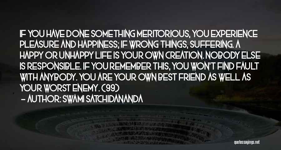 The Worst Enemy Is The Best Friend Quotes By Swami Satchidananda