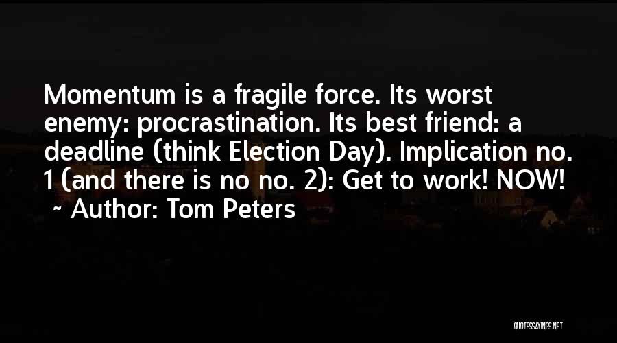The Worst Enemy Is The Best Friend Quotes By Tom Peters