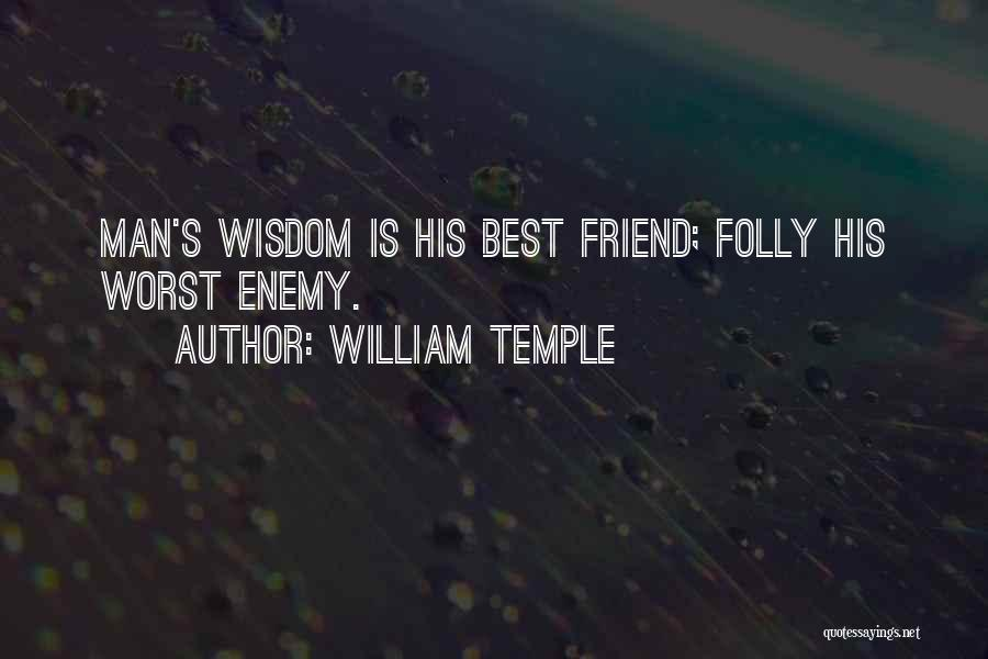 The Worst Enemy Is The Best Friend Quotes By William Temple