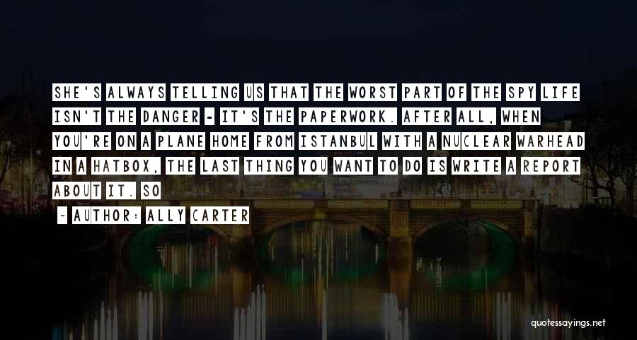 The Worst Part Of Life Quotes By Ally Carter
