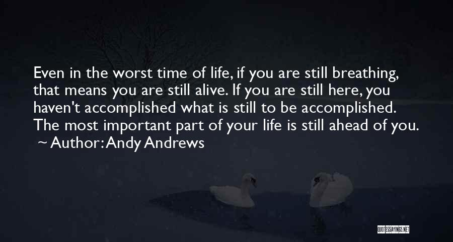 The Worst Part Of Life Quotes By Andy Andrews