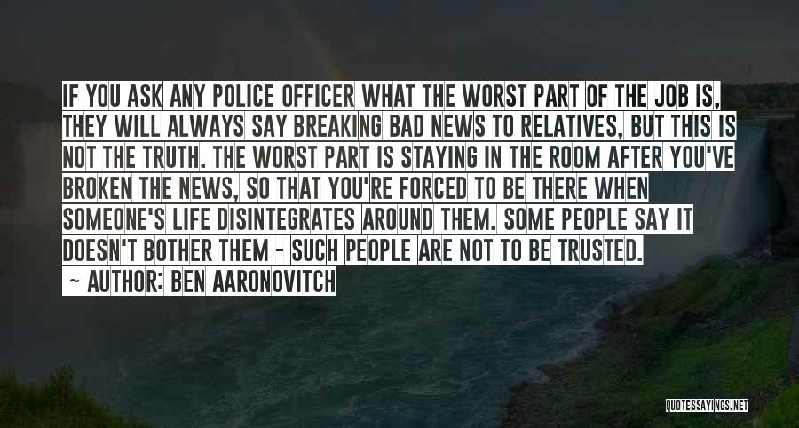 The Worst Part Of Life Quotes By Ben Aaronovitch