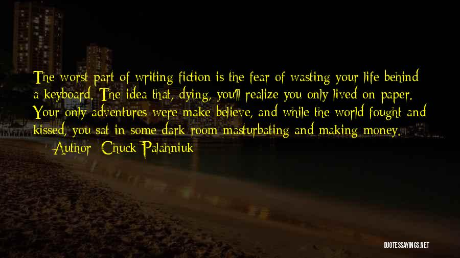 The Worst Part Of Life Quotes By Chuck Palahniuk