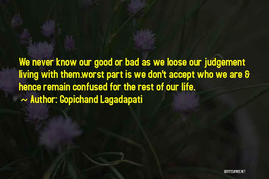The Worst Part Of Life Quotes By Gopichand Lagadapati