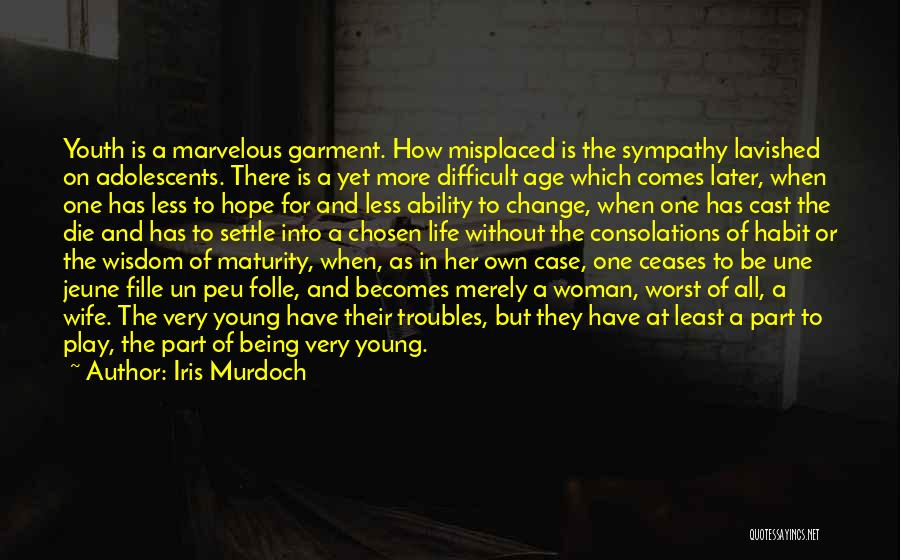 The Worst Part Of Life Quotes By Iris Murdoch