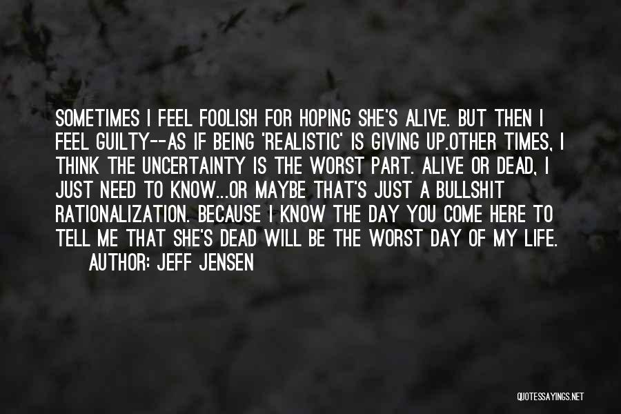 The Worst Part Of Life Quotes By Jeff Jensen