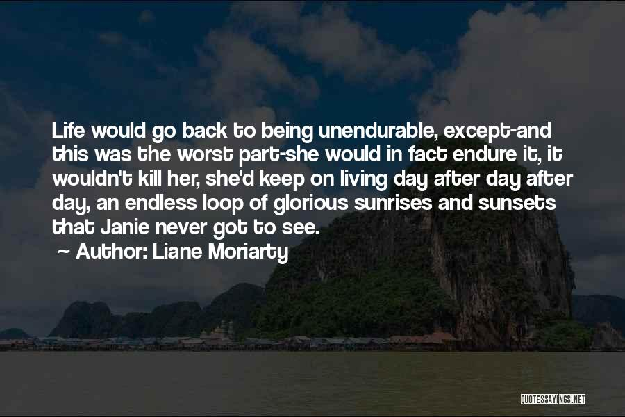 The Worst Part Of Life Quotes By Liane Moriarty