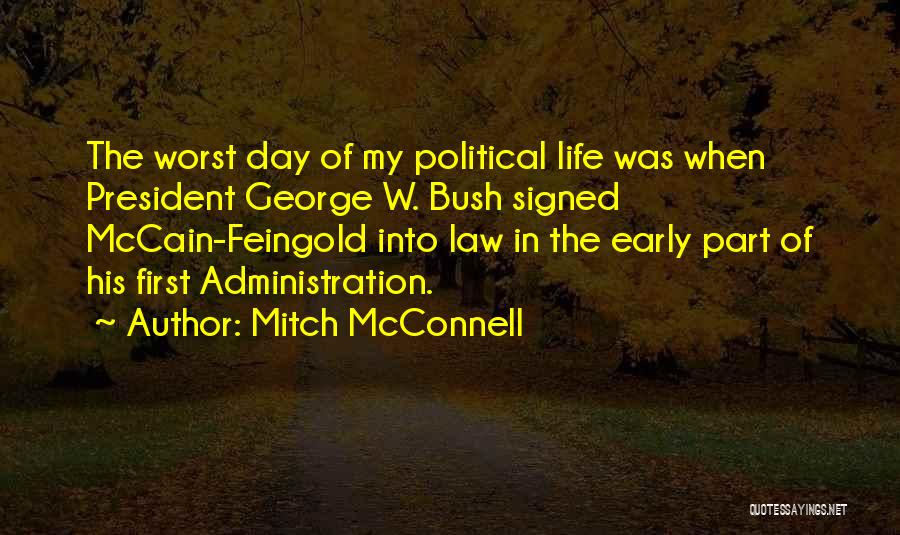 The Worst Part Of Life Quotes By Mitch McConnell