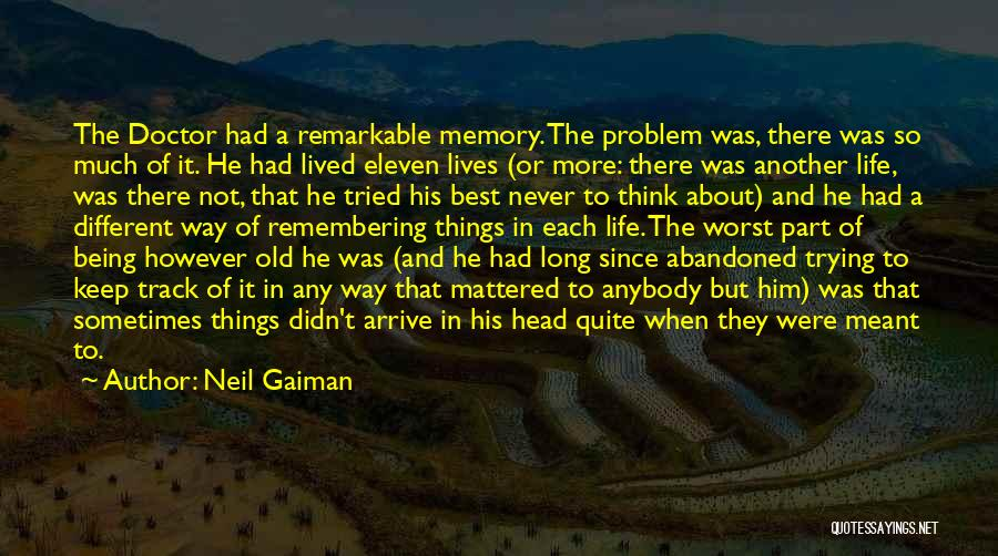 The Worst Part Of Life Quotes By Neil Gaiman