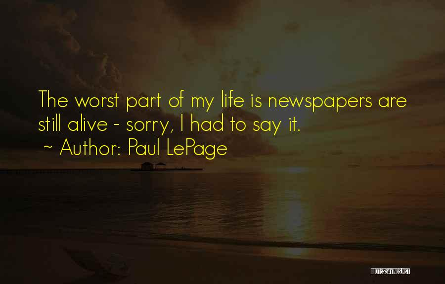 The Worst Part Of Life Quotes By Paul LePage