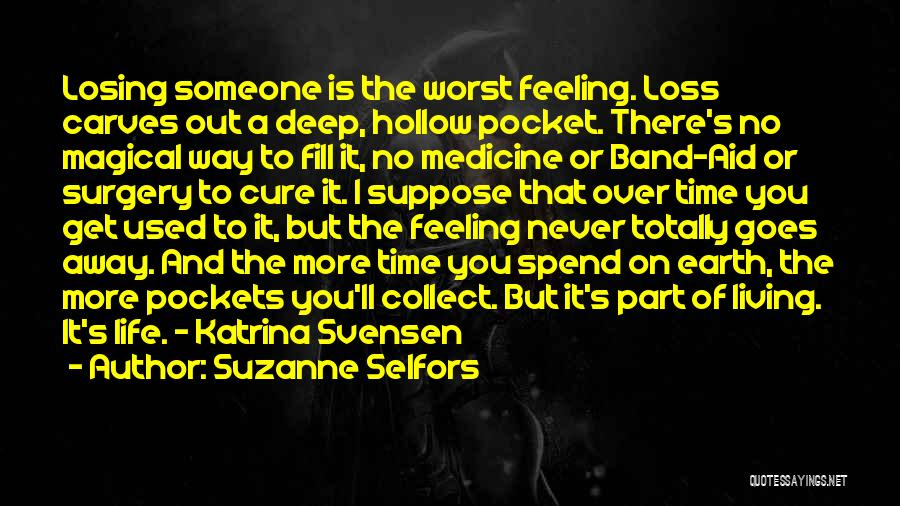 The Worst Part Of Life Quotes By Suzanne Selfors