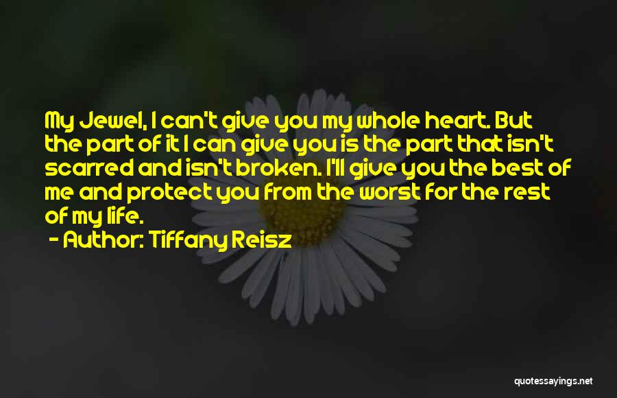 The Worst Part Of Life Quotes By Tiffany Reisz