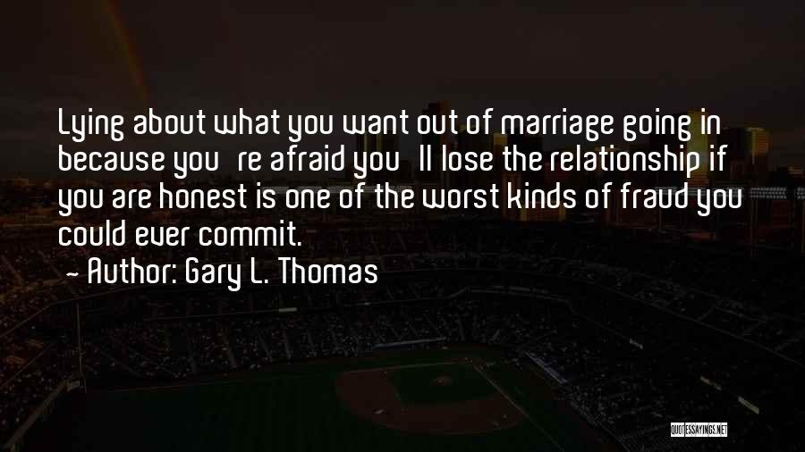 The Worst Relationship Quotes By Gary L. Thomas