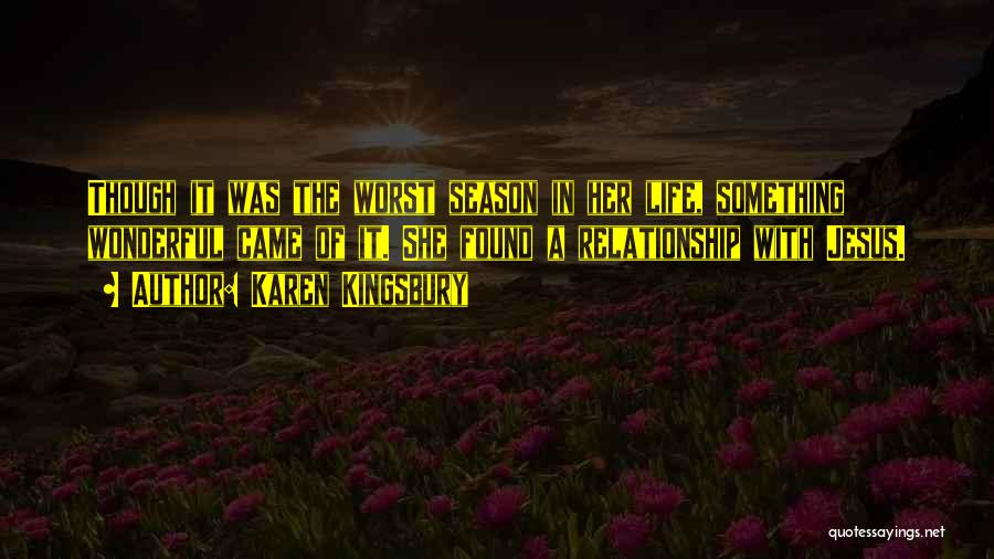 The Worst Relationship Quotes By Karen Kingsbury