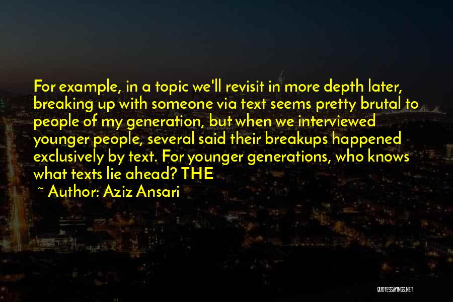 The Younger Generation Quotes By Aziz Ansari