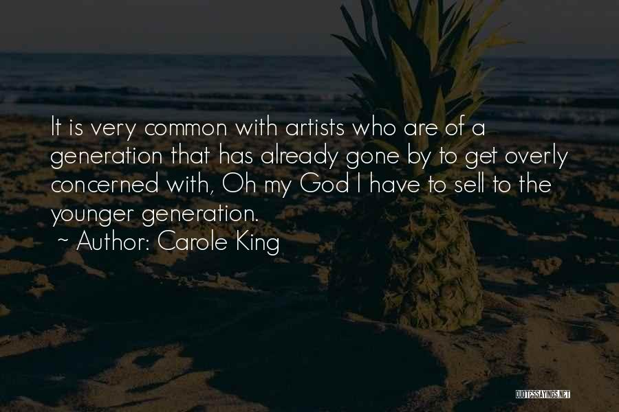 The Younger Generation Quotes By Carole King