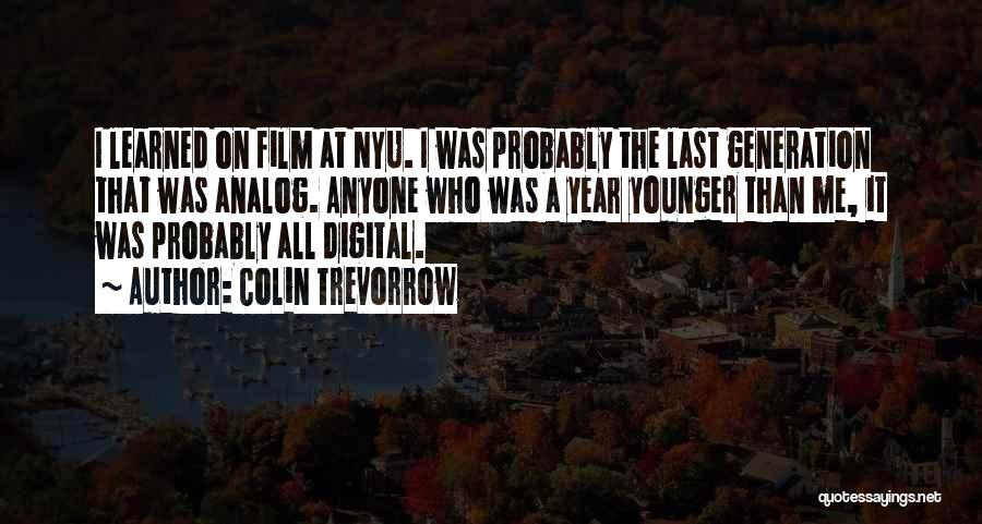 The Younger Generation Quotes By Colin Trevorrow