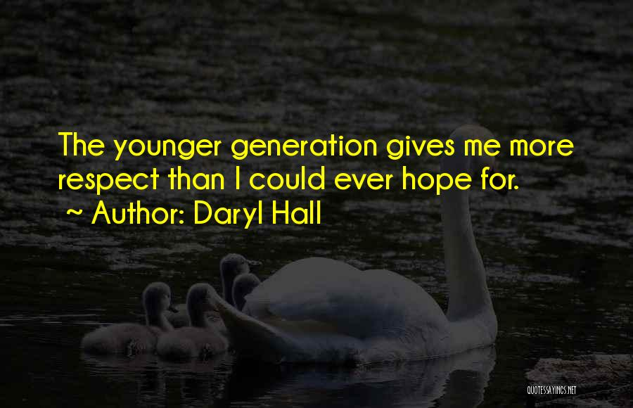 The Younger Generation Quotes By Daryl Hall
