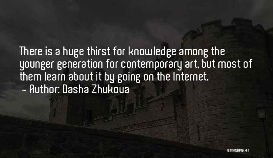 The Younger Generation Quotes By Dasha Zhukova