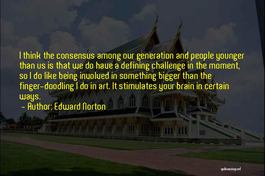 The Younger Generation Quotes By Edward Norton