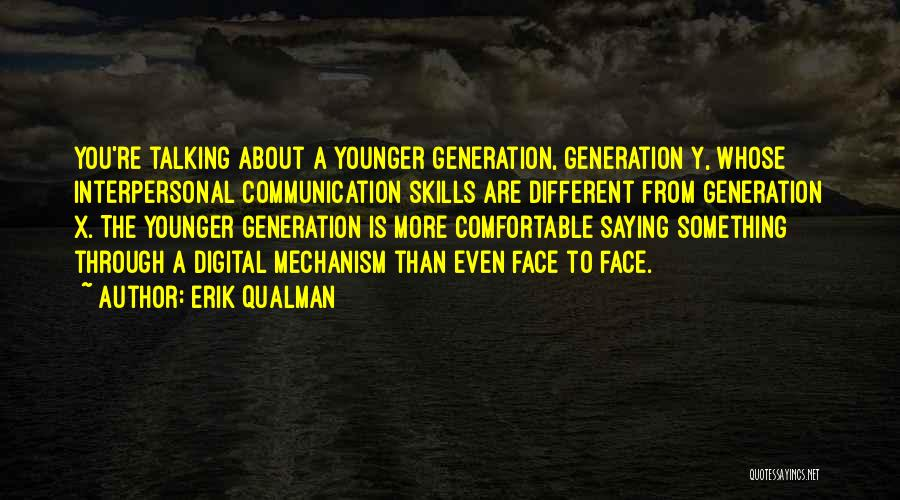 The Younger Generation Quotes By Erik Qualman