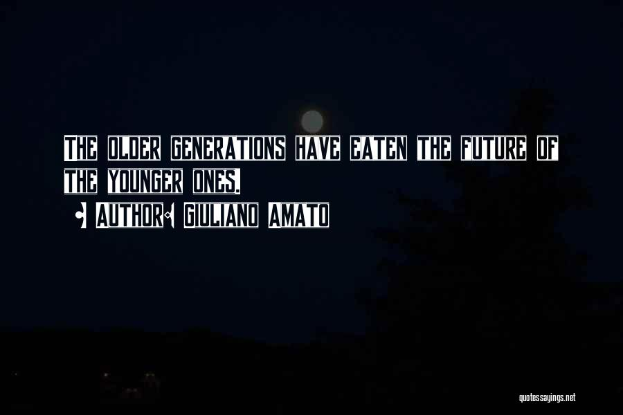 The Younger Generation Quotes By Giuliano Amato