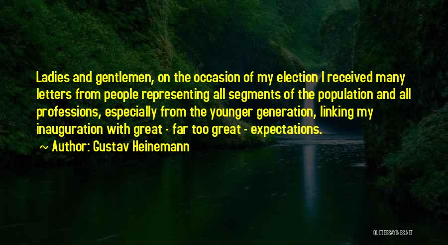 The Younger Generation Quotes By Gustav Heinemann
