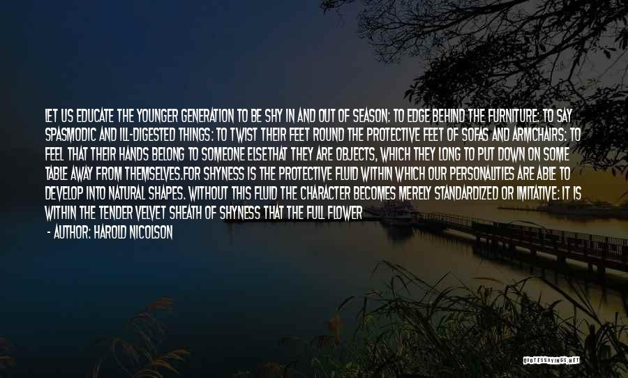 The Younger Generation Quotes By Harold Nicolson