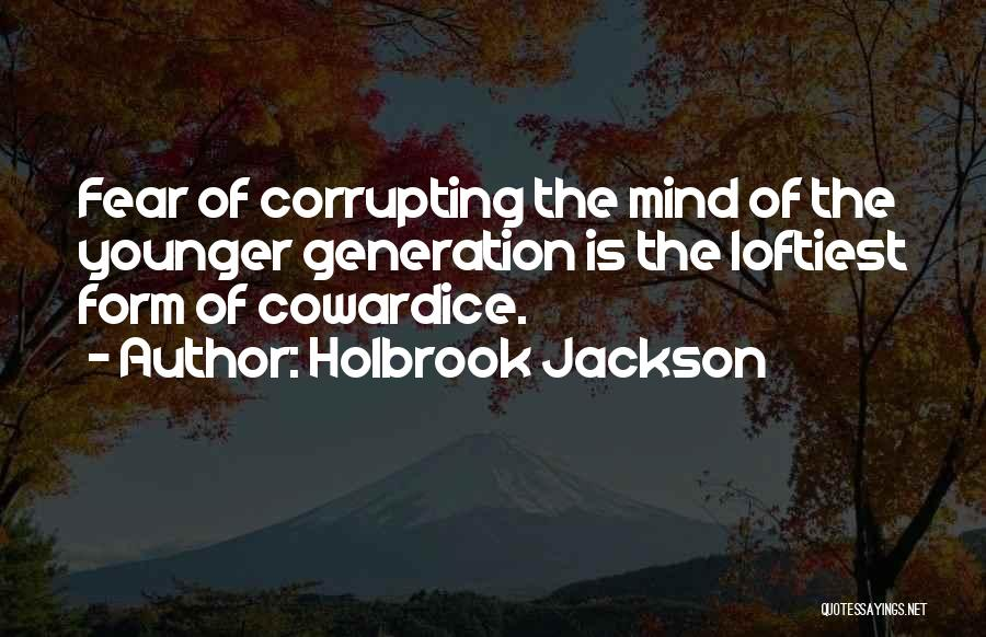 The Younger Generation Quotes By Holbrook Jackson