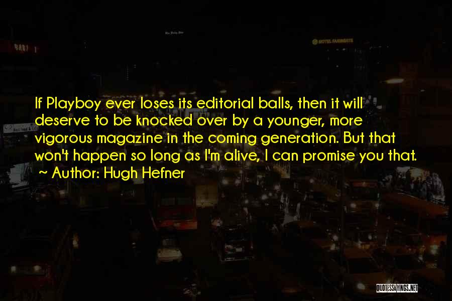 The Younger Generation Quotes By Hugh Hefner