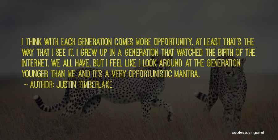 The Younger Generation Quotes By Justin Timberlake