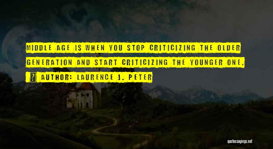 The Younger Generation Quotes By Laurence J. Peter