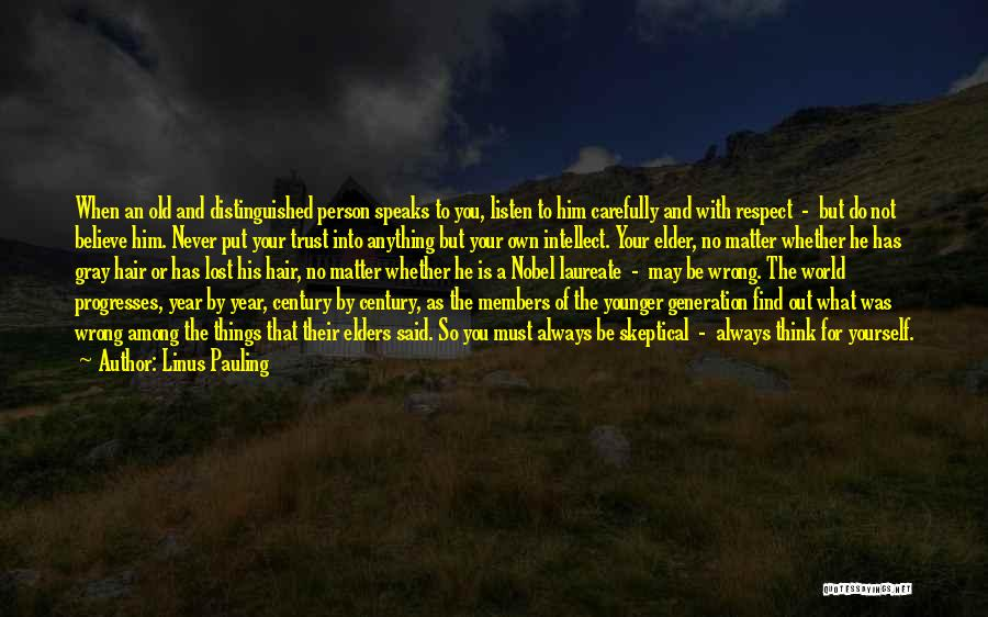 The Younger Generation Quotes By Linus Pauling