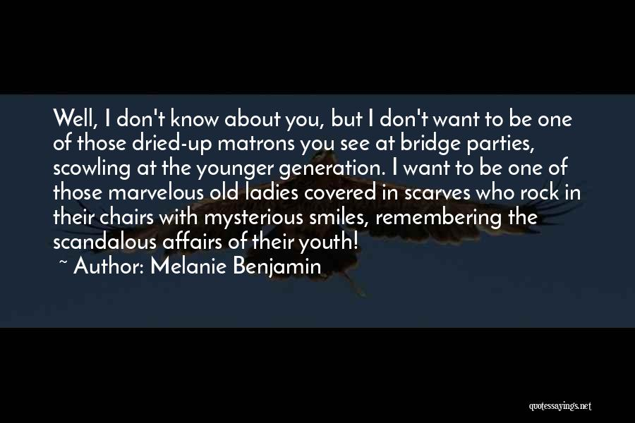 The Younger Generation Quotes By Melanie Benjamin