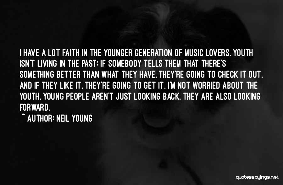 The Younger Generation Quotes By Neil Young