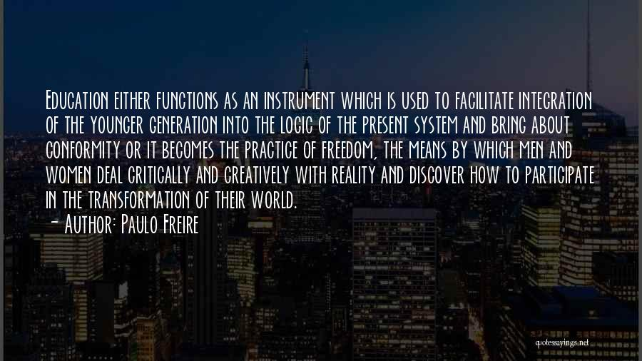 The Younger Generation Quotes By Paulo Freire
