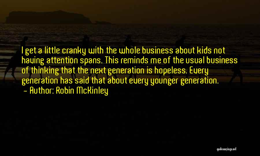 The Younger Generation Quotes By Robin McKinley