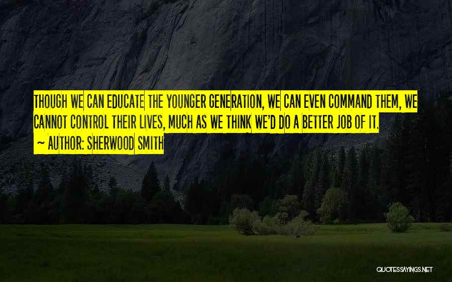 The Younger Generation Quotes By Sherwood Smith