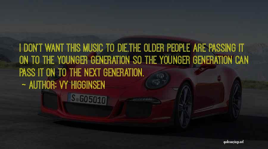 The Younger Generation Quotes By Vy Higginsen