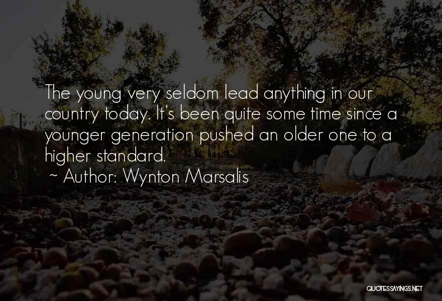 The Younger Generation Quotes By Wynton Marsalis