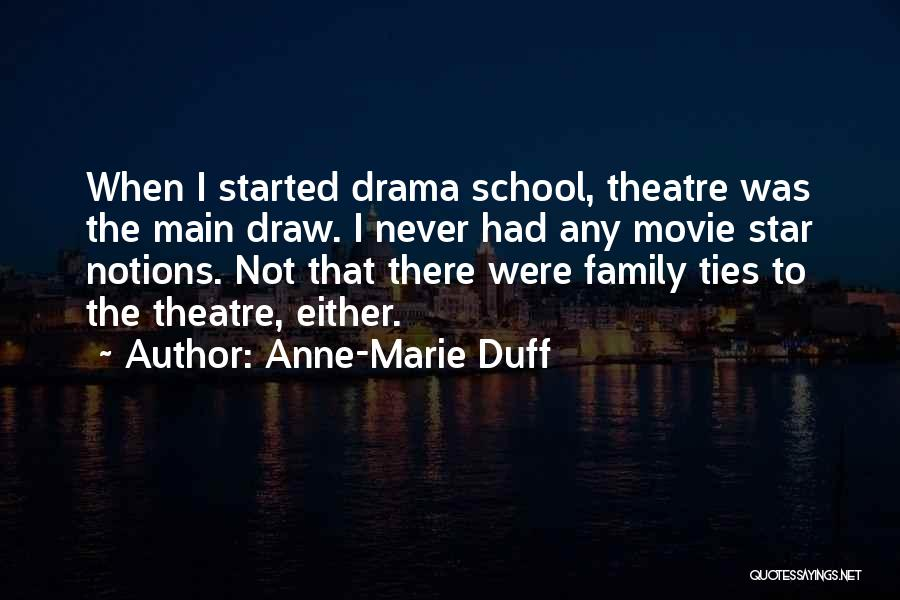 Theatre Family Quotes By Anne-Marie Duff