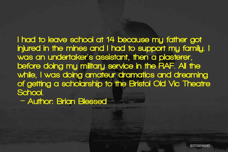 Theatre Family Quotes By Brian Blessed