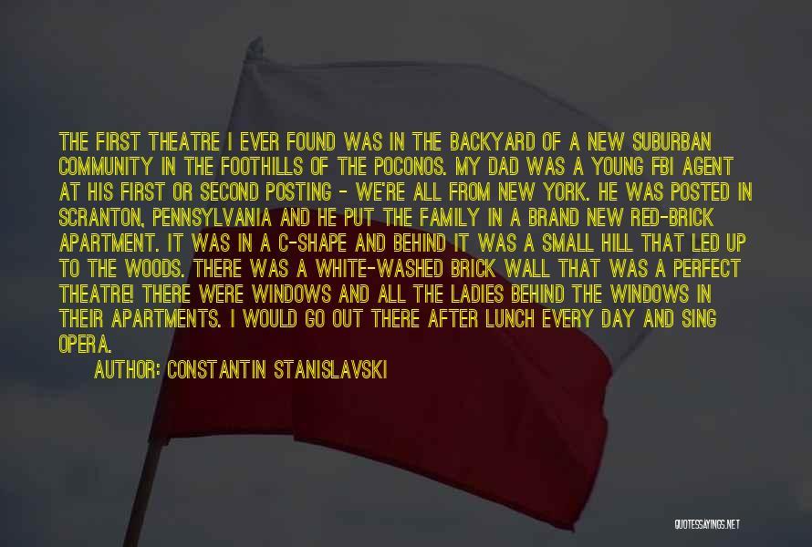 Theatre Family Quotes By Constantin Stanislavski